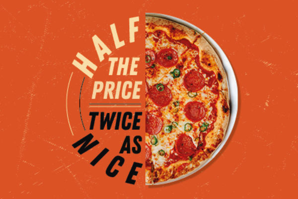 Half the Price, Twice as Nice.